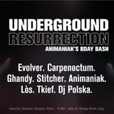 Animaniak @ Underground Resurrection - Animaniak Bday bash
