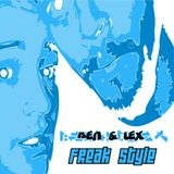 Ben and Lex Presents 'Freak Style!'