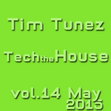 Tim Tunez Tech the House vol. 14 May 2015