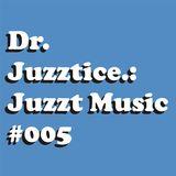Juzzt Music #005