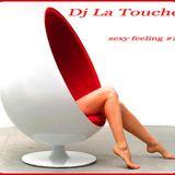 dj la touche - sexy feeling #2