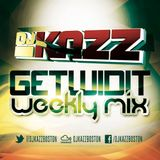 DJKazz ---- GetWidIt Wkly Mix#2