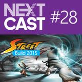 NextCast 28: Street Build 2015