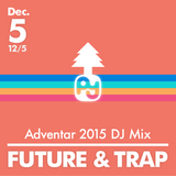 ■DJ Mix Adventar2015 | FUTURE&TRAP MiX!