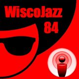 WiscoJazz-Cast - Episode 084