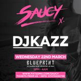 "DJ KAZZ #SAUCY ""WEDNESDAY 22 MARCH LEICESTER''"