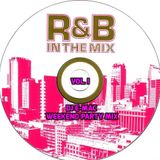 WEEKEND PARTY R&B MIX Vol. I