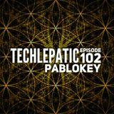 Pablo Key - TECHLEPATIC Episode 102
