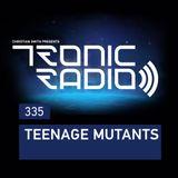 Tronic Podcast 335 with Teenage Mutants
