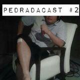 Pedradacast #02