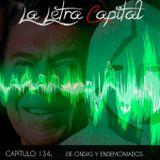 LALETRACAPITAL PODCAST 134 - DE ONDAS Y ENDEMONIADOS (OMC RADIO)