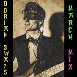 Dorian Sway's March Mix