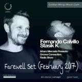 Fernando Calvillo & Stasik T - Farewell Set @ Groove Connection (February 20th, 2017)