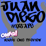 Juan Diego's MixTape Special Edition: OMFG! NYE 2015 San Diego Night 1 Preview