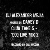 Alexander Mejia Davey D Club Take 5 - 1990 live mix-2