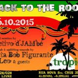 Back To The Roots - 16.10.2015 @ Tropical Bar