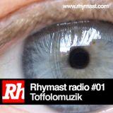 RhymastRadio #01- Toffolomuzik