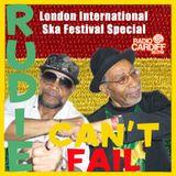 Rudie Can't Fail - Radio Cardiff Show #6 - London International Ska Festival Special