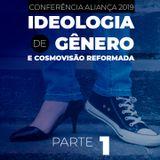 Ideologia de Gênero e Cosmovisão Reformada #1