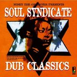 "Niney the Observer Presents Soul Syndicate ""Dub Classics"""