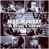 Mad Monday Radioshow - 03/2013 - DJMaxxx & Eskei83