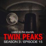 David Lynch Sound Design - Twin Peaks Season 3, Episode 15