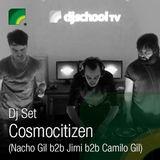 "Dj School Set - COSMOCITIZEN (Nacho Gil b2b Jimi b2b Camilo Gil)  ""Deep House"""
