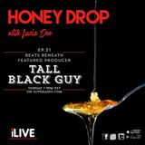Honey Drop EP.31 - Beats Beneath feat. Producer Tall Black Guy