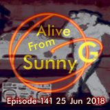 Alive From Sunny G Episode 141 25 Jun 2018 586