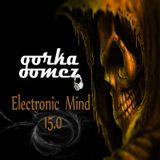 Gorka Gomez - Electronic Mind 15.0 (Mayo 2015)