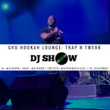 GVO Lounge Mix 2: Trap N Twerk (6/15//18)