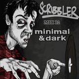Scribbler: Mix 12 - Minimal & Dark