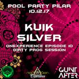 OnExperience Episode 10 pres. KUIK SILVER - Pool Party Pilar 10.12.2017 - Dirty Prog Session