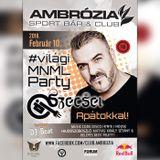 2018.02.10. - Ambrozia Club, Hajdúszoboszló - Saturday