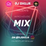Afro House Mix DJ SHUJA