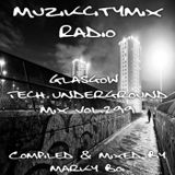 Marky Boi - Muzikcitymix Radio Mix Vol.299 - Glasgow Tech Underground