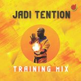 Jadi Tention Training Mix