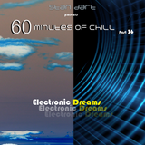 60 Minutes Of Chill, Part 36 (Electronic Dreams)