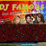 DJ FAMOUS OLDSKOOL SOULS HITS MIXX