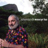Moacyr Luz - Natureza e Fé (2018)
