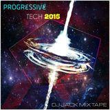 Progressive Tech 2015 Mixtape - Dj Jack