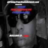 AllThingzFranzRadioNetwork.com Mixcloud EP LXXIII Hosted By NerveDJ Franz The Hybrid One