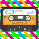 Sound of the 80s 2 - Canihuante Mix