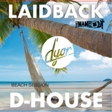 Laidback D-House by D'YOR