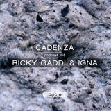 Cadenza Podcast | 158 - Ricky Gaddi & I.G.N.A (Cycle)