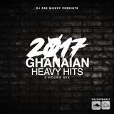 2017 GHANAIAN HEAVY HITS (2 HOURS MIX)