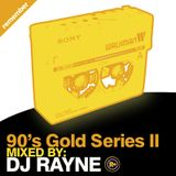 90's & 00's Gold Series II Mixed By Dj Rayne