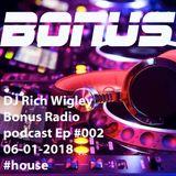Bonus Radio podcast Ep 002 - Rich Wigley 01-01-18