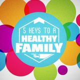 5 Keys to a Healthy Family: Build Trust & Have Real Fun