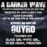 #176 A Darker Wave 30-06-2018 interview & guest mix GuyRo, featured EPs BGWG, Peter Cruch, Wrekit88